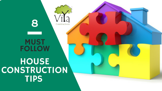House construction tips that guarantee cost reduction for Home building advice