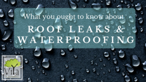 What you ought to know about roof leaks and waterproofing