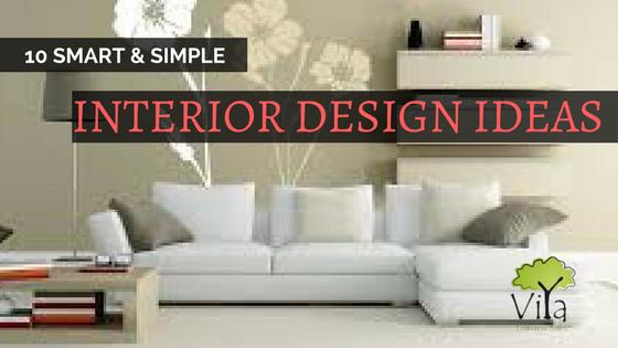 & Interior Design Ideas to Adorn your Residence - Viya Constructions
