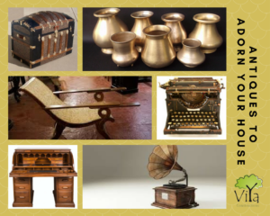 Antiques to adorn your house