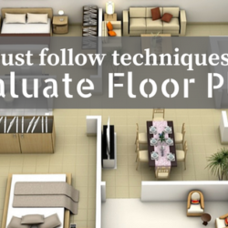 Must follow techniques to evaluate floor plans