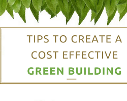 Tips to create cost effective green buildings