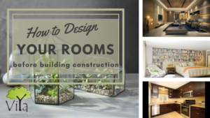 How to Design your rooms before building construction