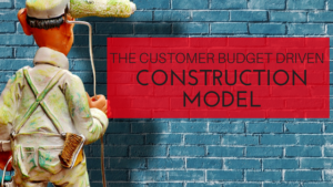 Customer Budget driven construction model