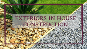 Exteriors in house construction