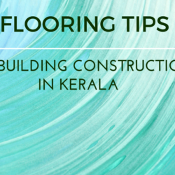 Building construction in Kerala:- Tips for beautiful flooring