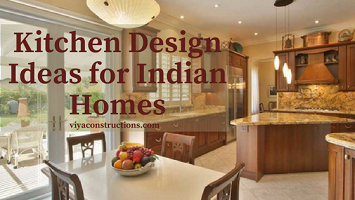 Kitchen Design Ideas For Indian Homes Viya Constructions